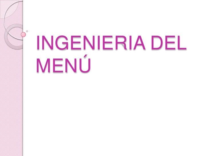 INGENIERIA DEL MENÚ <br />