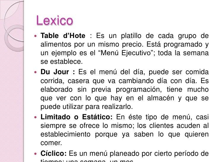 Lexico<br />Tabled'Hote : Es un platillo de cada grupo de alimentos por un mismo precio. Está programado y un ejemplo es e...