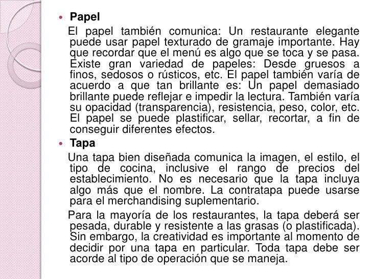 Papel<br />   El papel también comunica: Un restaurante elegante puede usar papel texturado de gramaje importante. Hay que...