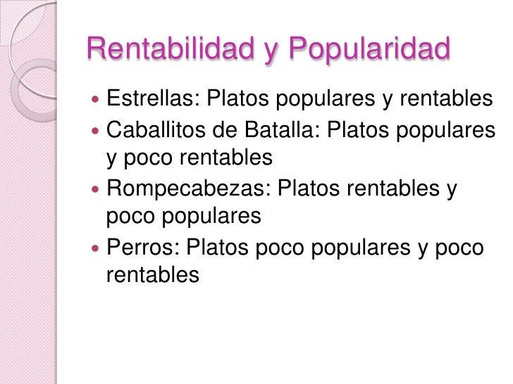 Rentabilidad y Popularidad<br />Estrellas: Platos populares y rentables<br />Caballitos de Batalla: Platos populares y poc...