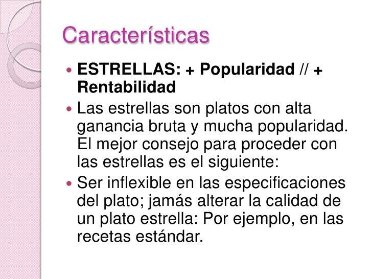 Características<br />ESTRELLAS: + Popularidad // + Rentabilidad<br />Las estrellas son platos con alta ganancia bruta y mu...
