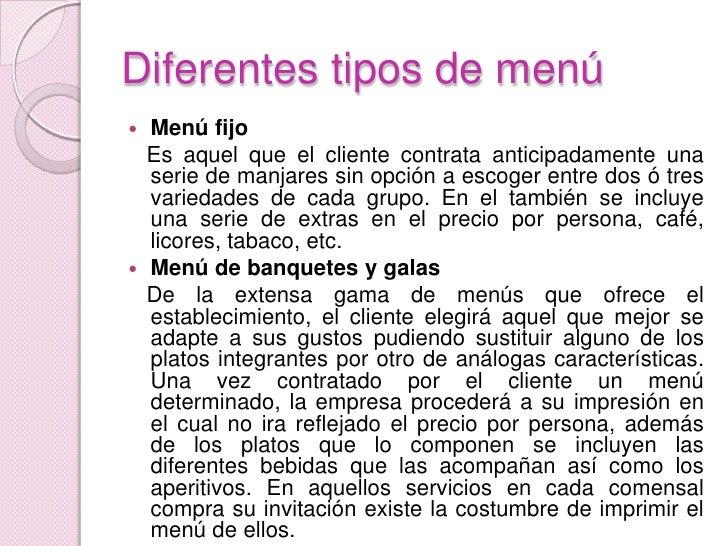 Diferentes tipos de menú<br />Menú fijo<br />   Es aquel que el cliente contrata anticipadamente una serie de manjares sin...