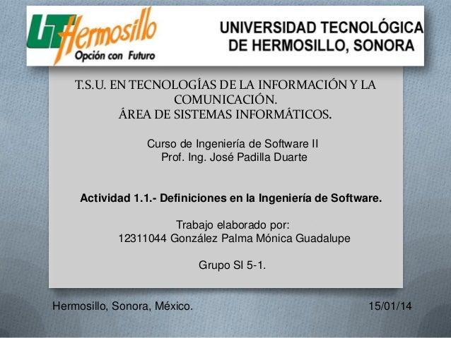 T.S.U. EN TECNOLOGÍAS DE LA INFORMACIÓN Y LA COMUNICACIÓN. ÁREA DE SISTEMAS INFORMÁTICOS. Curso de Ingeniería de Software ...