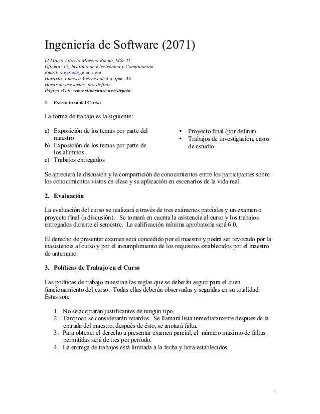 1 Ingeniería de Software (2071) LI Mario Alberto Moreno Rocha, MSc IT Oficina: 17, Instituto de Electrónica y Computación ...
