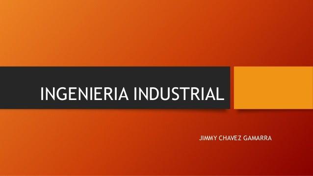 INGENIERIA INDUSTRIAL JIMMY CHAVEZ GAMARRA
