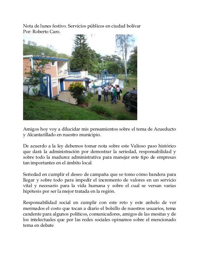 Nota de lunes festivo. Servicios públicos en ciudad bolívarPor: Roberto Caro.Amigos hoy voy a dilucidar mis pensamientos s...