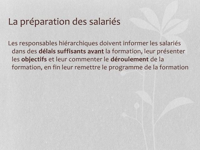 La préparation des salariés Les responsables hiérarchiques doivent informer les salariés dans des délais suffisants avant ...