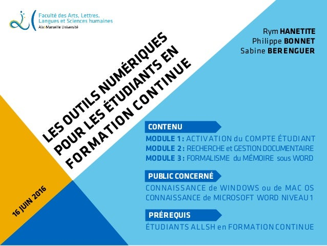 CONTENU MODULE 1 : ACTIVATION du COMPTE ÉTUDIANT MODULE 2 : RECHERCHE etGESTIONDOCUMENTAIRE MODULE 3 : FORMALISME du MÉMOI...