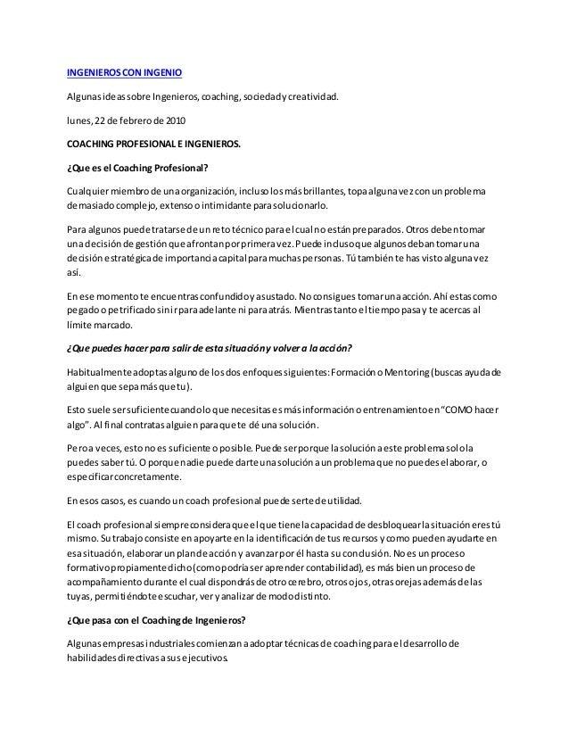 INGENIEROSCON INGENIO Algunasideassobre Ingenieros,coaching,sociedadycreatividad. lunes,22 de febrerode 2010 COACHING PROF...