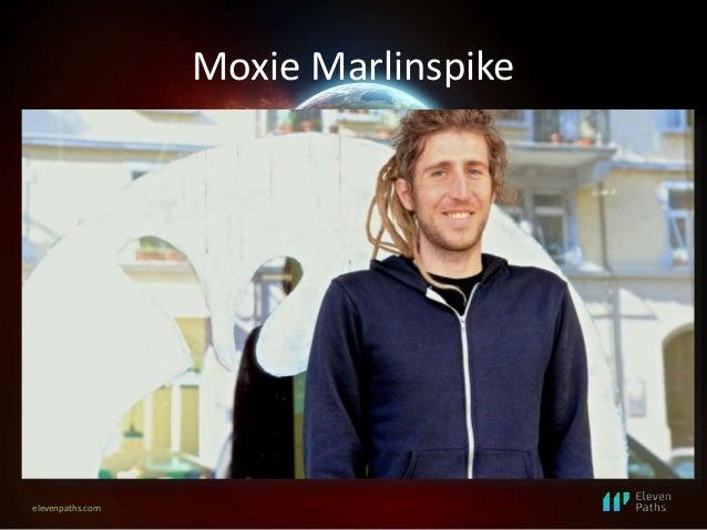 elevenpaths.com Moxie Marlinspike