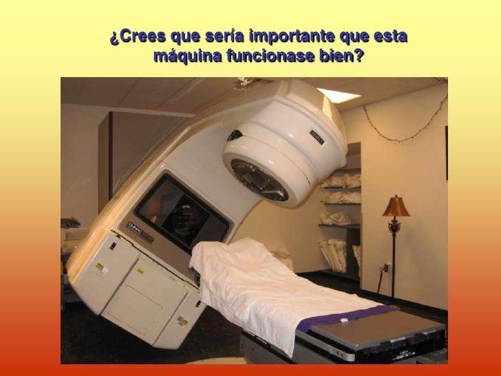 ¿Crees que sería importante que esta      máquina funcionase bien?