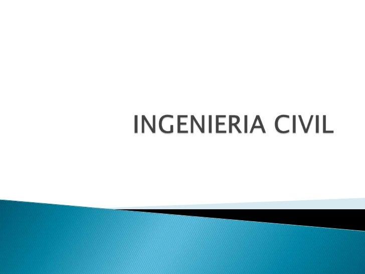 INGENIERIA CIVIL<br />