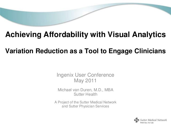 Achieving Affordability with Visual AnalyticsVariation Reduction as a Tool to Engage Clinicians<br />Ingenix User Conferen...
