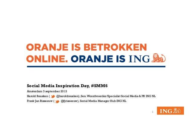 Social Media Inspiration Day, #SMM6 Amsterdam 3 september 2013 Harold Reusken ( @haroldreusken), Sen.Woordvoerder/Speciali...