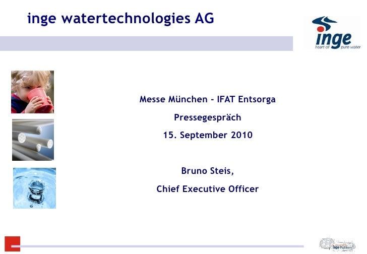 inge watertechnologies AG Title Text                  Messe München - IFAT Entsorga                       Pressegespräch  ...