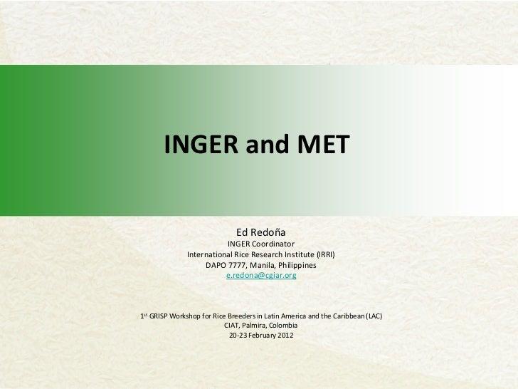 INGER and MET                              Ed Redoña                         INGER Coordinator              International ...