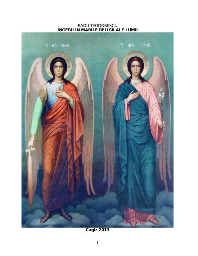 RADU TEODORESCU ÎNGERII ÎN MARILE RELIGII ALE LUMII Cugir 2013 1