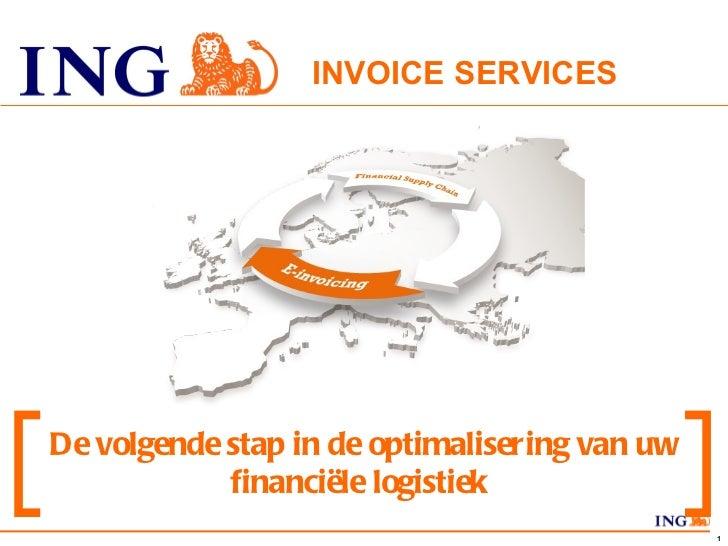 INVOICE SERVICES  De volgende stap in de optimalisering van uw financiële logistiek