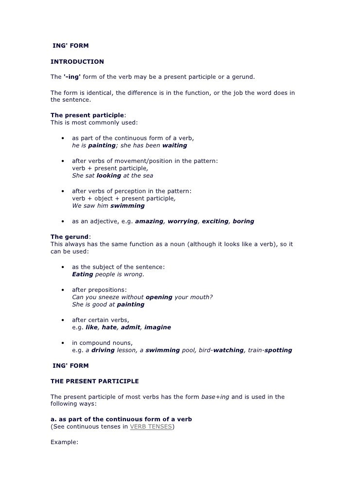 ING FORMINTRODUCTIONThe -ing form of the verb may be a present participle or a gerund.The form is identical, the differenc...
