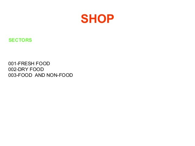 SHOP SECTORS 001-FRESH FOOD 002-DRY FOOD 003-FOOD AND NON-FOOD