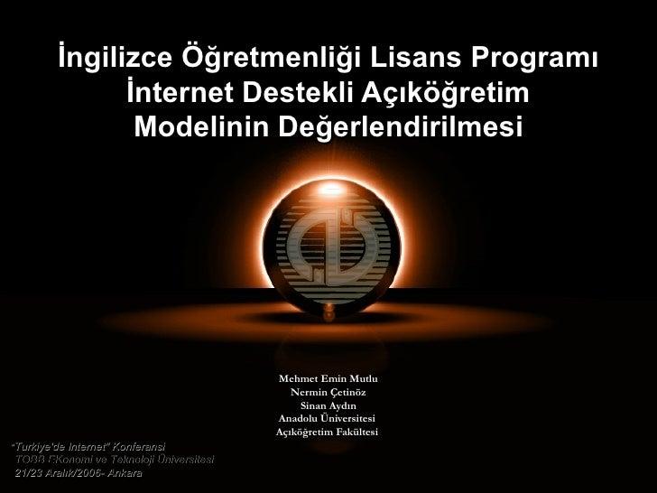 İngilizce Öğretmenliği Lisans Programı               İnternet Destekli Açıköğretim                Modelinin Değerlendirilm...