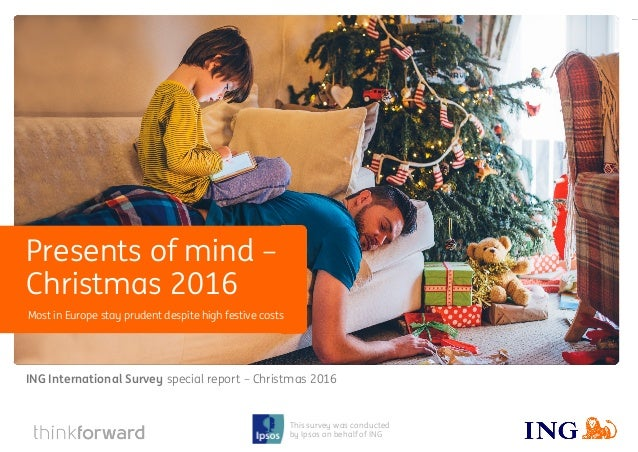 ING International Survey special report – Christmas 2016 1 This survey was conducted by Ipsos on behalf of ING Most in Eur...