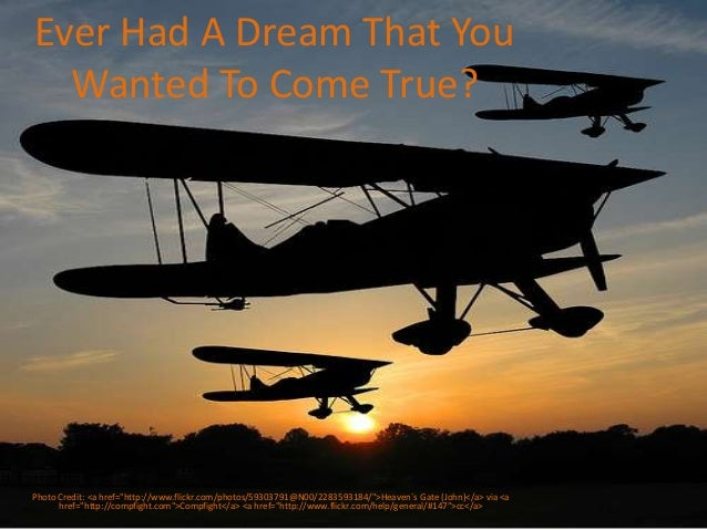 """Ever Had A Dream That You Wanted To Come True?  Photo Credit: <a href=""""http://www.flickr.com/photos/59303791@N00/228359318..."""