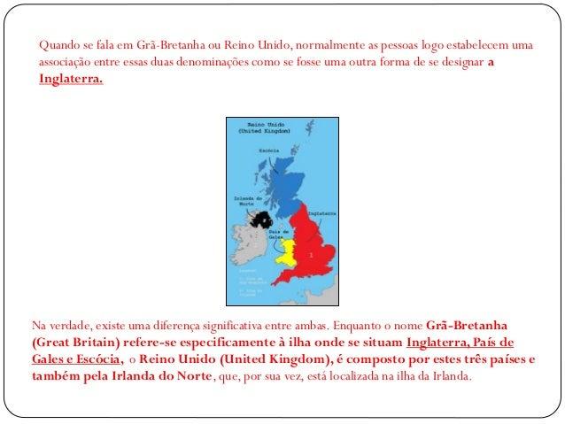 Quando se fala em Grã-Bretanha ou Reino Unido, normalmente as pessoas logo estabelecem uma associação entre essas duas den...