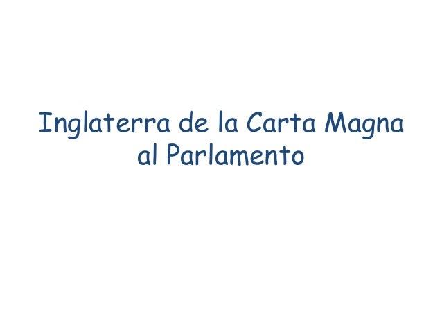 Inglaterra de la Carta Magna al Parlamento