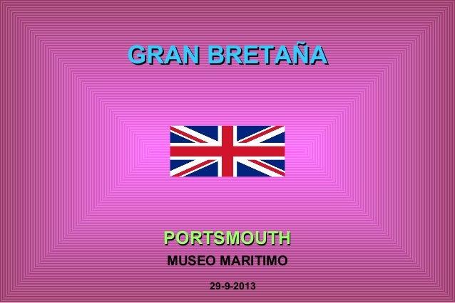 GRAN BRETAÑA  PORTSMOUTH MUSEO MARITIMO 29-9-2013