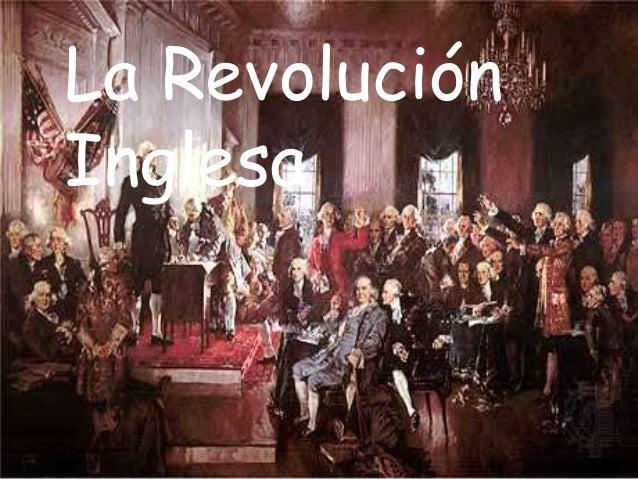 La Revolución  Inglesa  La  Revolución  Inglesa