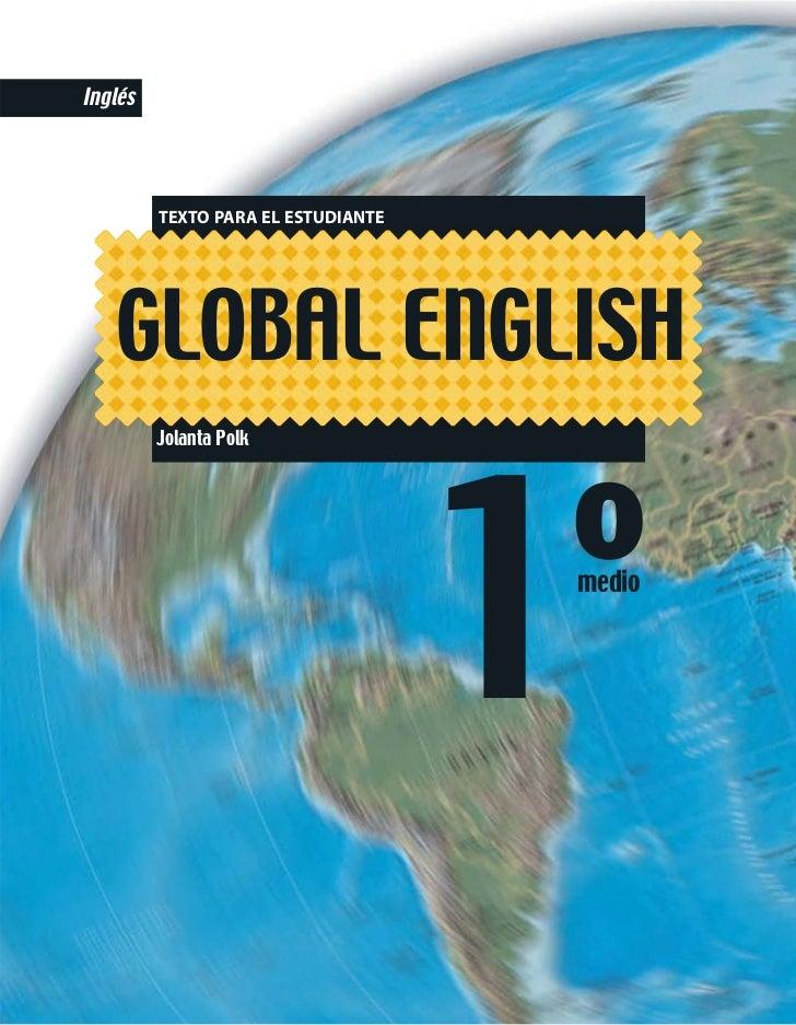 Inglés         TEXTO PARA EL ESTUDIANTE   GLOBAL ENGLISH         Jolanta Polk                                    1º       ...