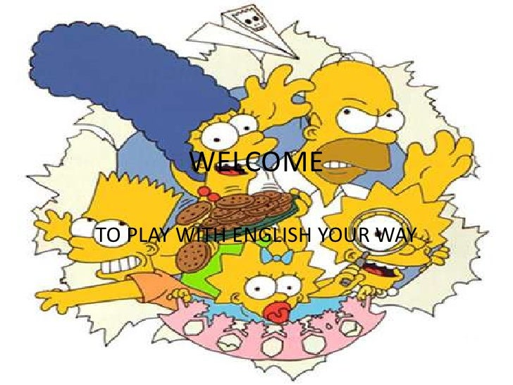 WELCOME  TO PLAY WITH ENGLISH YOUR WAY