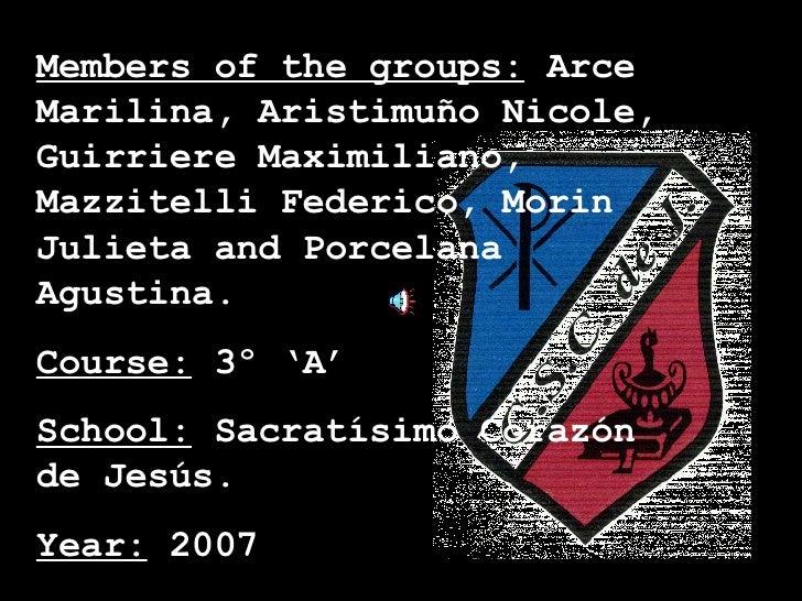 Members of the groups:  Arce Marilina, Aristimuño Nicole, Guirriere Maximiliano,  Mazzitelli  Federico, Morin Julieta and ...