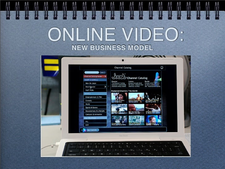 ONLINE VIDEO:   NEW BUSINESS MODEL