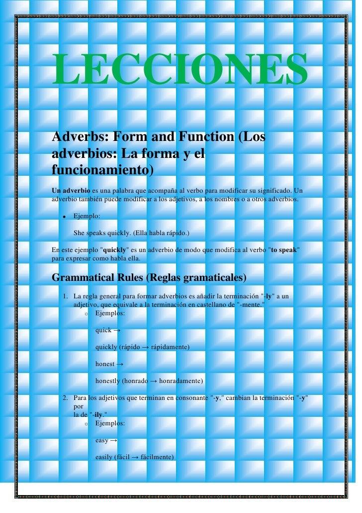 LECCIONESAdverbs: Form and Function (Losadverbios: La forma y elfuncionamiento)Un adverbio es una palabra que acompaña al ...