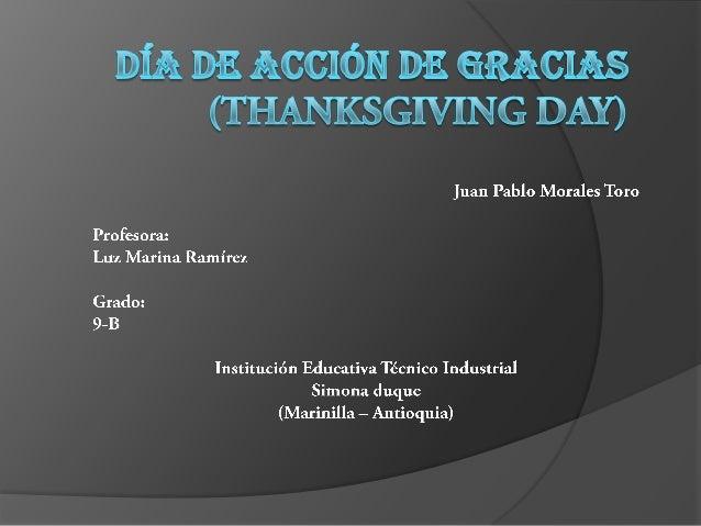 Contenido. ¿Qué es el día de acción de gracias?....................................... 1. ¿Por qué se celebra?...............