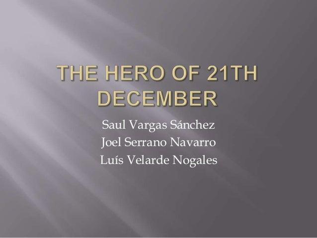 Saul Vargas SánchezJoel Serrano NavarroLuís Velarde Nogales