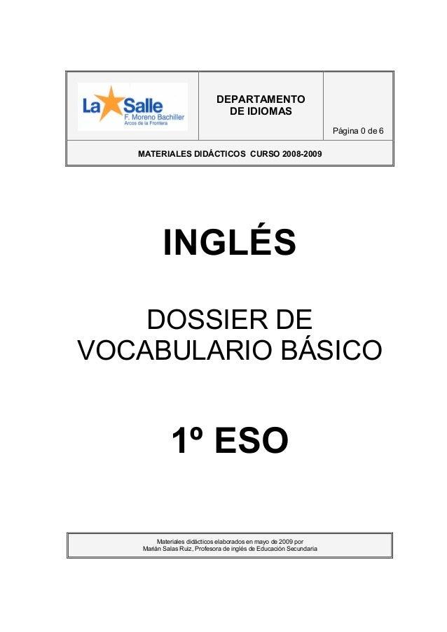DEPARTAMENTO DE IDIOMAS Página 0 de 6 MATERIALES DIDÁCTICOS CURSO 2008-2009  INGLÉS DOSSIER DE VOCABULARIO BÁSICO  1º ESO ...