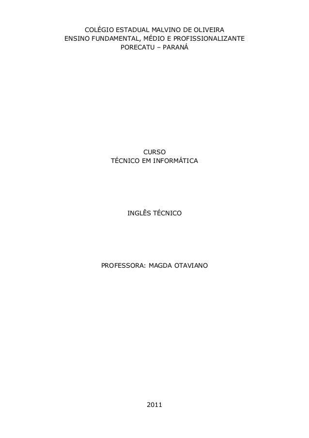 COLÉGIO ESTADUAL MALVINO DE OLIVEIRA ENSINO FUNDAMENTAL, MÉDIO E PROFISSIONALIZANTE PORECATU – PARANÁ  CURSO TÉCNICO EM IN...