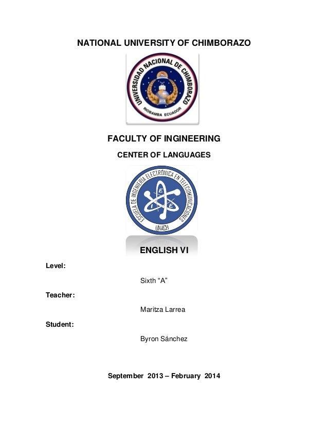 """NATIONAL UNIVERSITY OF CHIMBORAZO  FACULTY OF INGINEERING CENTER OF LANGUAGES  ENGLISH VI Level: Sixth """"A"""" Teacher: Maritz..."""