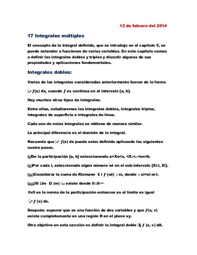 12 de febrero del 2014 17 Integrales múltiples El concepto de la integral definida, que se introdujo en el capítulo 5, se ...