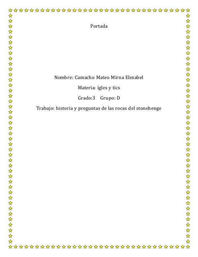 Portada Nombre: Camacho Mateo Mirna Elesabel Materia: igles y tics Grado:3 Grupo: D Trabajo: historia y preguntas de las r...