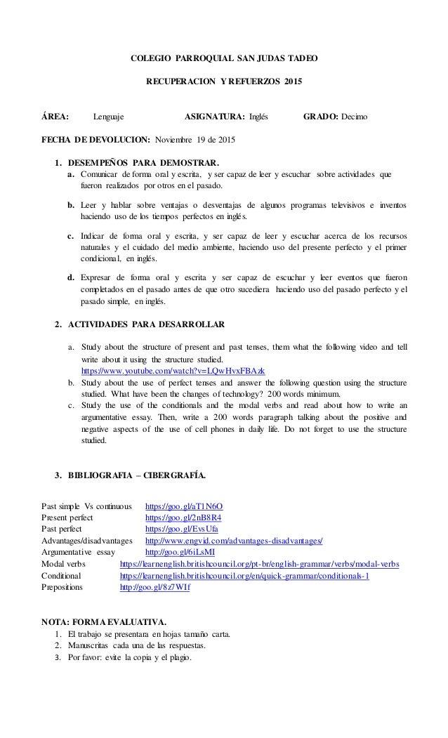 COLEGIO PARROQUIAL SAN JUDAS TADEO RECUPERACION Y REFUERZOS 2015 ÁREA: Lenguaje ASIGNATURA: Inglés GRADO: Decimo FECHA DE ...