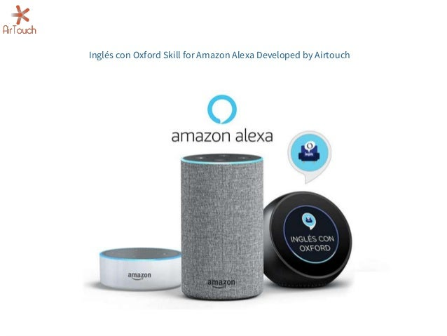 Inglés con Oxford Skill for Amazon Alexa Developed by Airtouch