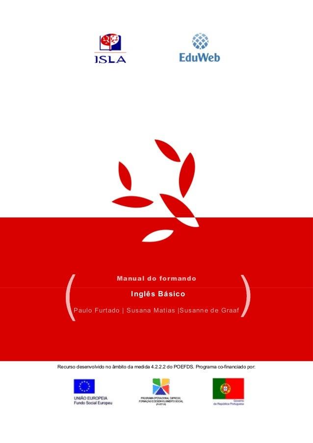 Manual do formando Inglês Básico Paulo Furtado | Susana Matias |Susanne de Graaf Recurso desenvolvido no âmbito da medida ...