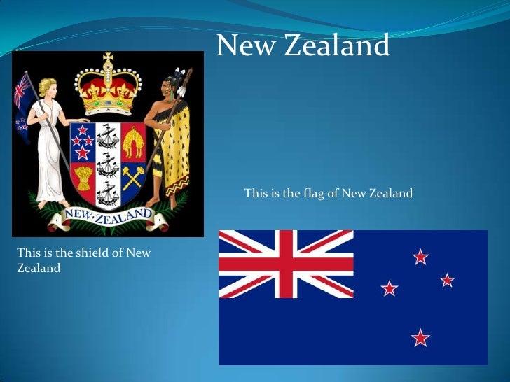 New Zealand<br />Thisistheflag of New Zealand<br />Thisistheshield of New Zealand<br />