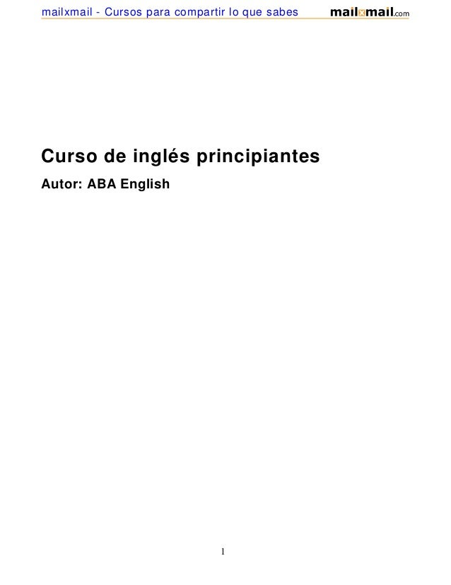 Curso de inglés principiantesAutor: ABA English1mailxmail - Cursos para compartir lo que sabes