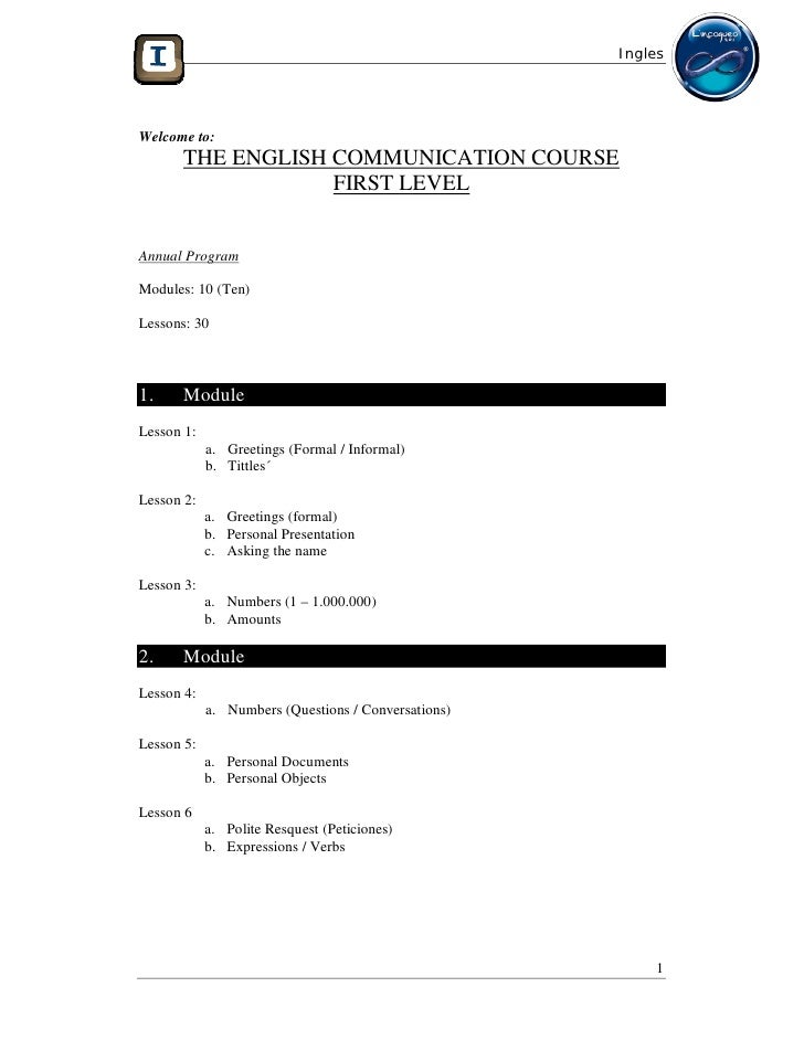 InglesWelcome to:      THE ENGLISH COMMUNICATION COURSE                  FIRST LEVELAnnual ProgramModules: 10 (Ten)Lessons...