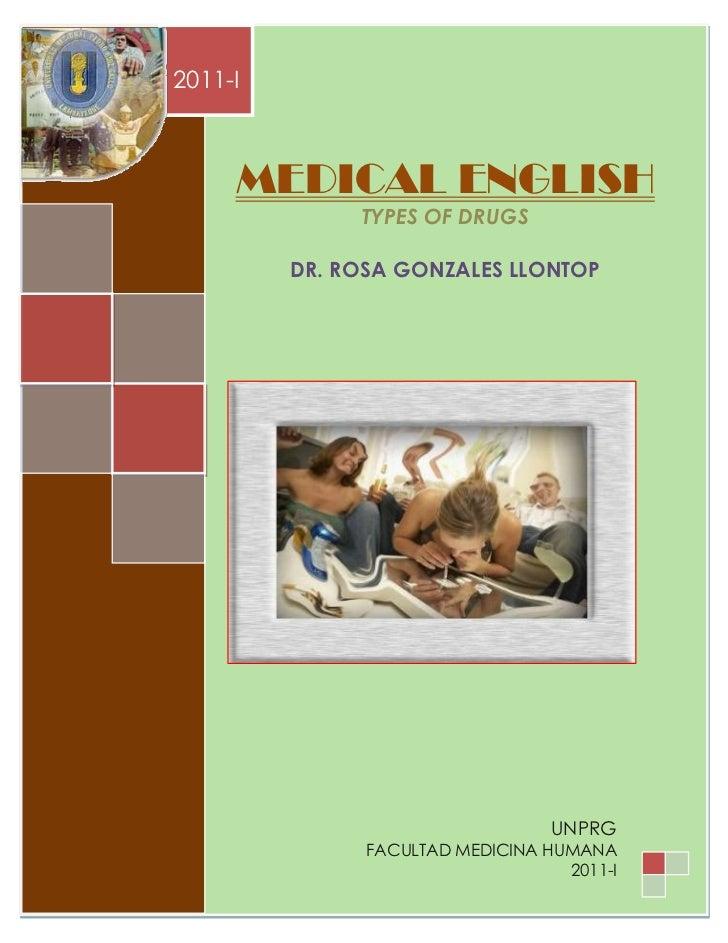MEDICAL ENGLISH        2011-I                MEDICAL ENGLISH                               TYPES OF DRUGS                 ...